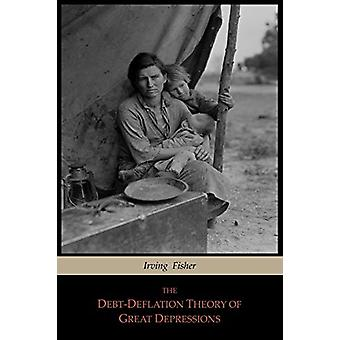 The Debt-Deflation Theory of Great Depressions by Irving Fisher - 978