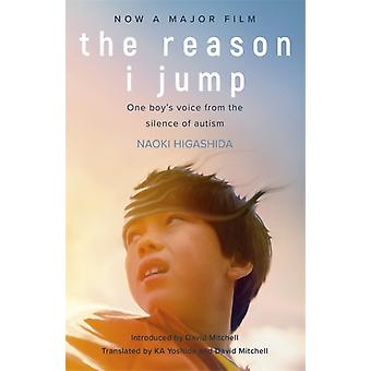The Reason I Jump one boys voice from the silence of autism by Naoki Higashida