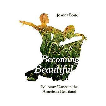 Devenir belle par Joanna Bosse