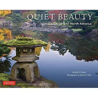 Quiet Beauty by Kendall H. Brown