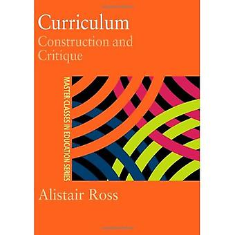 Curriculum: Construction and Critique (Master Classes in Education)