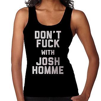 Dont Fuck With Josh Homme Women's Vest