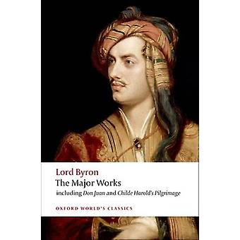 Lord Byron - The Major Works by George Gordon Byron - Jerome J. McGan