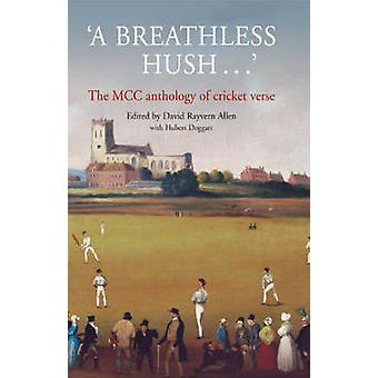 A Breathless Hush... - The MCC Anthology of Cricket Verse by Hubert Do