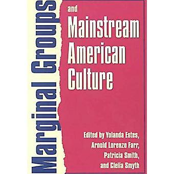 Marginal Groups and Mainstream American Culture by Yolanda Estes - et