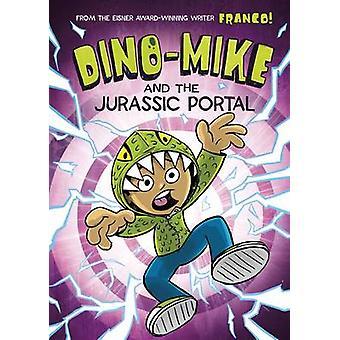 Dino-Mike i portalu Jurassic przez Franco Aureliani - 9781406293982