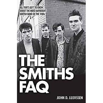 Die Smiths FAQ - alles, was links ist, wissen über die wichtigsten Brit
