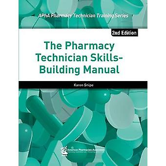 The Pharmacy Technician Skills-Building Manual (2nd Revised edition)