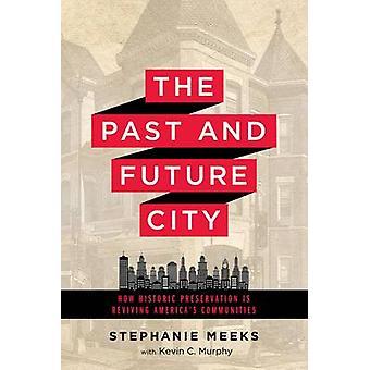 Vergangenheit und Zukunft Stadt - wie Denkmalpflege bei der Wiederbelebung Amerikas