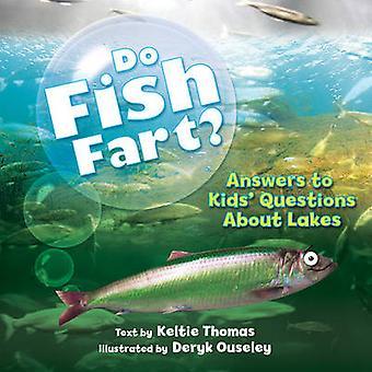 Vissen Fart? -Antwoorden op Kids vragen over meren door Keltie Thoma