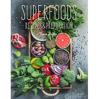 Superfoods - recept & förberedelse av Superfoods - recept & Pr