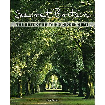 Secret Britain - The Best of Britain's Hidden Gems by Tom Quinn - Chri