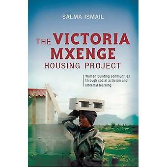 The Victoria Mxenge Housing Project - Women Building Communities Throu