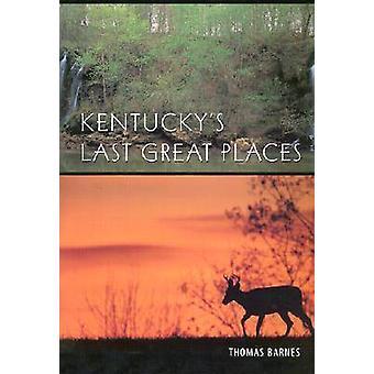 Derniers grands endroits du Kentucky de Thomas G. Barnes - Thomas G. Barnes-
