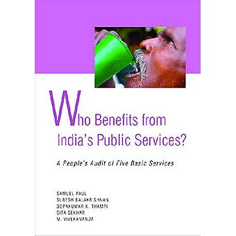 Who Benefit from India's Public Services - A People's Audit of Five Ba