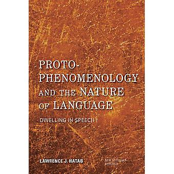Proto-Phenomenology and the Nature of Language - Dwelling in Speech I