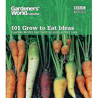 Trädgårdsmästare världen - 101 växa att äta idéer: plantering recept som smakar lika bra som de ser ut (trädgårdsmästare World)