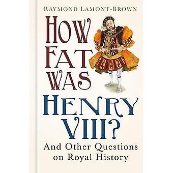 Jak Fat był Henryk VIII?: I 100 innych pytań na królewskiej historii