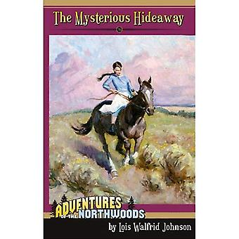 The Mysterious Hideaway (Adventures of the Northwoods