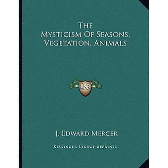 The Mysticism of Seasons, Vegetation, Animals