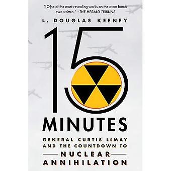 15 minuten: generaal Curtis Lemay en het aftellen naar nucleaire vernietiging