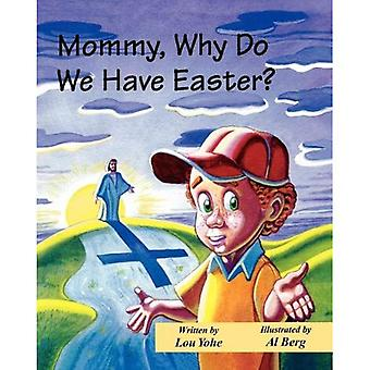 Mommy Why Do We Have Easter