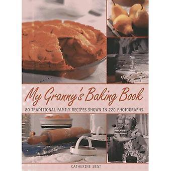 Mijn oma is bakken boek: 80 traditionele familie recepten, weergegeven in meer dan 220 foto's