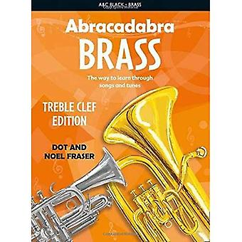 Abracadabra Brass; Treble Clef: The Way to Learn Through Songs and Tunes: Pupil's Book (Abracadabra): The Way to Learn Through Songs and Tunes: Pupil's Book (Abracadabra)