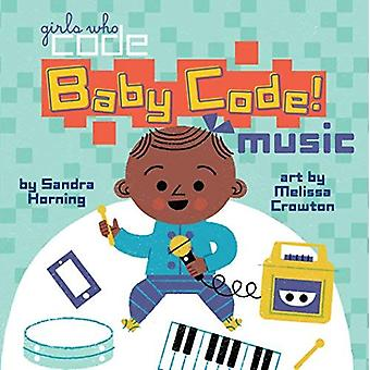 Baby Code! Music (Girls Who Code) [Board book]