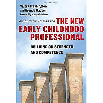 Leidende beginselen voor het nieuwe jeugd-Professional: Voortbouwend op de kracht en de competentie (Early Childhood Education Series)