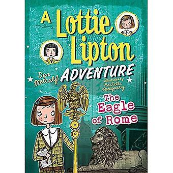 The Eagle of Rome: A Lottie Lipton Adventure (Adventures of Lottie Lipton)