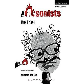 The Arsonists by Beaton & Alistair