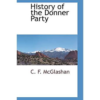 History of the Donner Party by McGlashan & C. F.