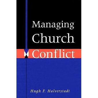 Managing Church Conflict by HALVERSTADT