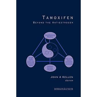 Tamoxifen Beyond antiøstrogen ved Kellen & John A.