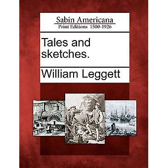 Tales and sketches. by Leggett & William