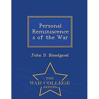 Persönliche Erinnerungen an den Krieg War College-Serie von Bloodgood & John D.
