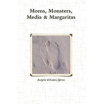 Moms monster Media Margaritas av Williams Glenn & Angela
