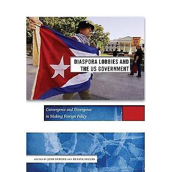Diaspora-Lobbys und die US-Regierung Konvergenz und Divergenz in der Außenpolitik von DeWind & Josh