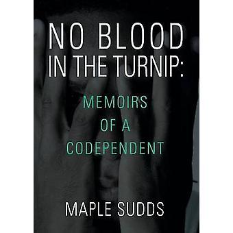 GEEN bloed IN de RAAP memoires van een Codependent door Sudds & Maple