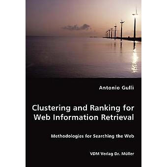 Agrupación y clasificación para la recuperación de información Web por Gaviota y Antonio