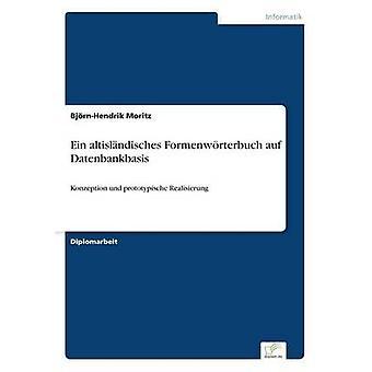 Ein altislndisches Formenwrterbuch auf DatenbankbasisKonzeption und prototypische Realisierung by Moritz & BjrnHendrik