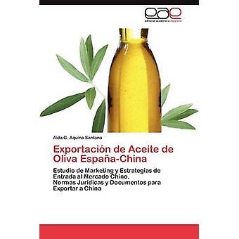 Exportacion de Aceite de Oliva EspanaChina af Aquino Santana & Aida G.