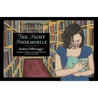 The Night Bookmobile by Niffenegger - Audrey - 9780810996175 Book