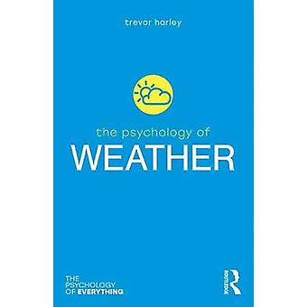 The Psychology of Weather by Trevor Harley - 9780815394877 Book