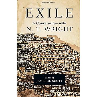 Exile - A Conversation with N. T. Wright by James M Scott - 9780830851