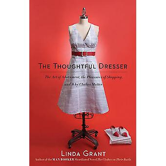 The Thoughtful Dresser - The Art of Adornment - the Pleasures of Shopp