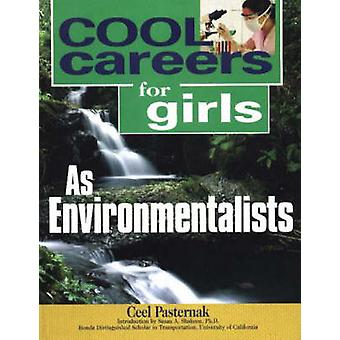 Cool Careers for Girls as Environmentalists by Ceel Pasternak - 97815