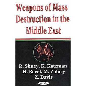 Weapons of Mass Destruction in the Middle East by R. Shuey - etc. - 9