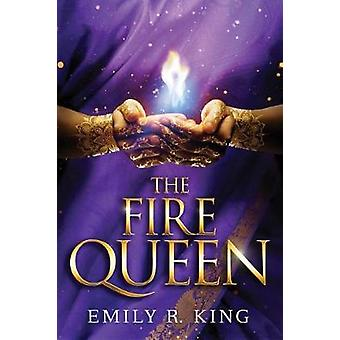 The Fire Queen by Emily R. King - 9781611097498 Book